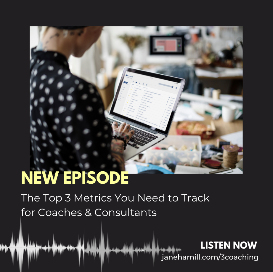 The top 3 metrics to track for coaches and consultants