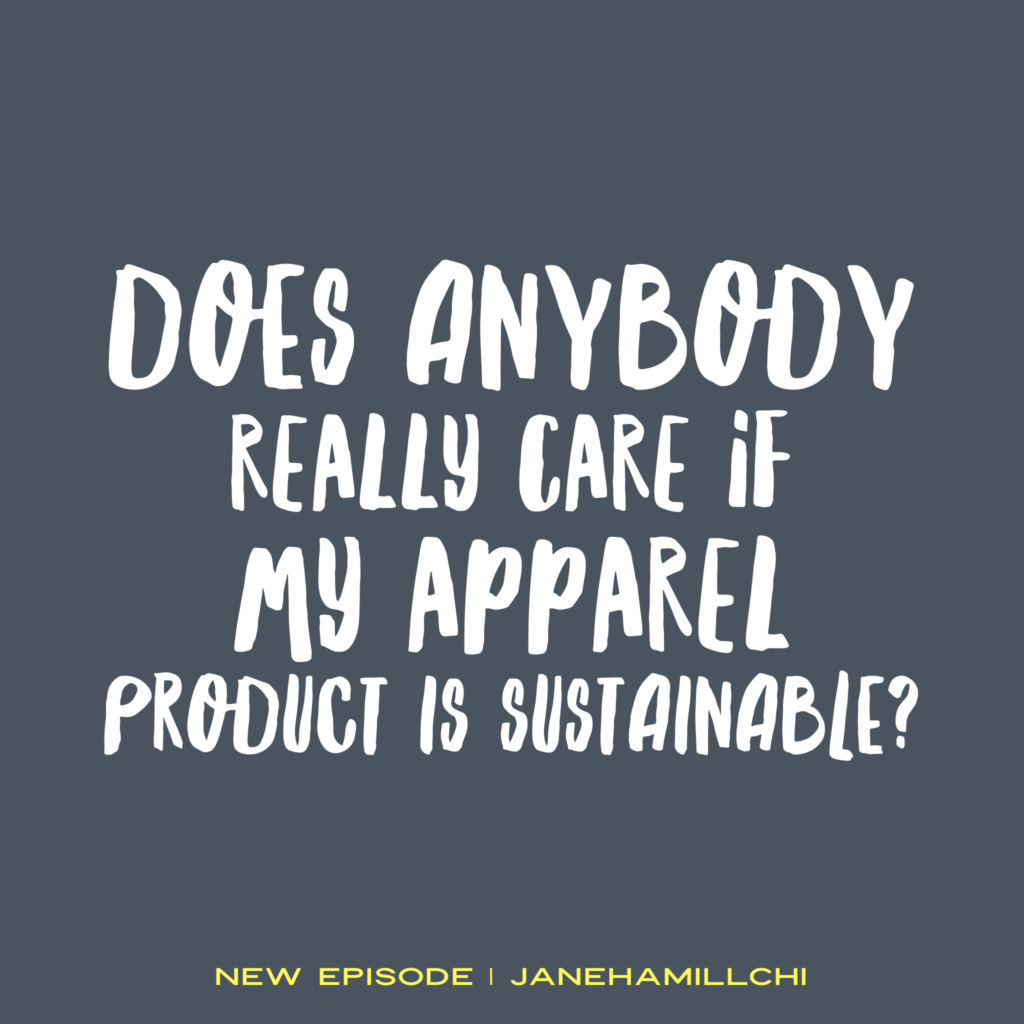 Nobody really cares if your fashion product is sustainable